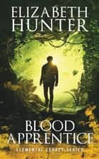 Blood Apprentice: Elemental Legacy #2 ebook by