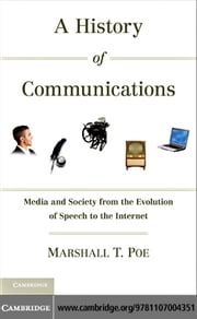 A History of Communications ebook by Poe, Marshall T.
