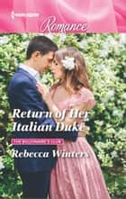 Return of Her Italian Duke ebook by Rebecca Winters
