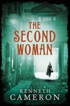 The Second Woman ebook by Kenneth Cameron