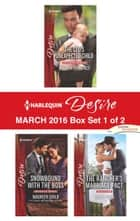 Harlequin Desire March 2016 - Box Set 1 of 2 - The CEO's Unexpected Child\Snowbound with the Boss\The Rancher's Marriage Pact ebook by Andrea Laurence, Maureen Child, Kristi Gold