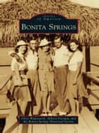 Bonita Springs ebook by Chris Wadsworth,Allison Fortuna,Bonita Springs Historical Society