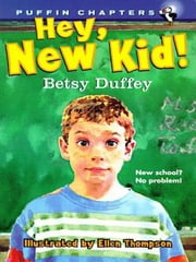 Hey, New Kid! ebook by Betsy Duffey,Ellen Thompson
