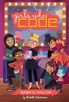 Spotlight on Coding Club! #4 ebook by Michelle Schusterman
