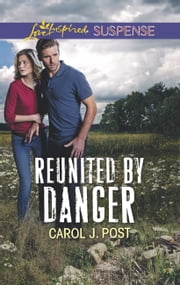 Reunited By Danger (Mills & Boon Love Inspired Suspense) ebook by Carol J. Post
