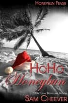 HoHo Honeybun ebook by Sam Cheever