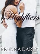 Highfliers ebook by Brenna Darcy