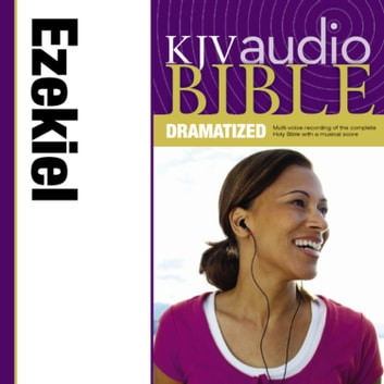 Dramatized Audio Bible - King James Version, KJV: (23) Ezekiel - Holy Bible, King James Version audiobook by Thomas Nelson