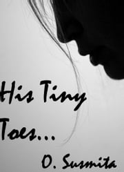 His Tiny Toes ebook by O. Susmita