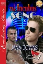The Incubus Song ebook by Jana Downs
