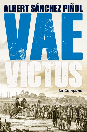 Vae Victus ebook by Albert Sánchez Piñol