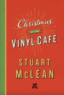 Christmas at the Vinyl Cafe ebook by Stuart McLean