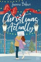 Christmas Actually ebook by Joanna Bolouri, Pauline Buscail