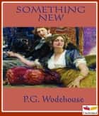 Something New eBook by P. G. Wodehouse