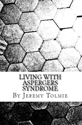 Living With Aspergers Syndrome ebook by Jeremy Tolmie