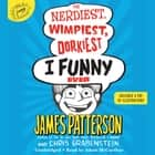 The Nerdiest, Wimpiest, Dorkiest I Funny Ever audiobook by James Patterson