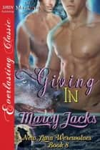 Giving In ebook by Marcy Jacks