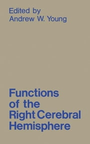 Functions of the Right Cerebral Hemisphere ebook by Young, Andrew