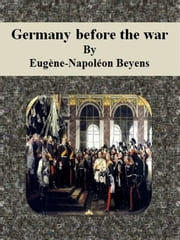 Germany before the war ebook by Eugène-napoléon Beyens