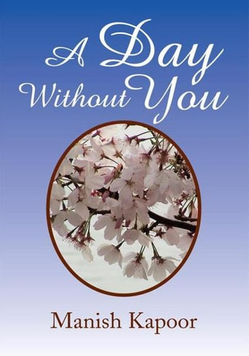 A Day Without You ebook by Manish Kapoor