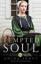 The Tempted Soul ebook by Adina Senft