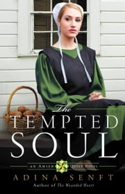 The Tempted Soul - An Amish Quilt Novel ebook by Adina Senft