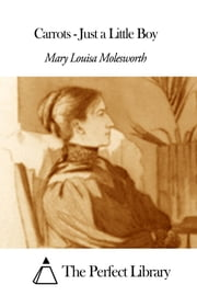 Carrots - Just a Little Boy ebook by Mary Louisa Molesworth