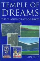 Temple of Dreams, The Changing Face of Ibrox ebook by Iain Duff