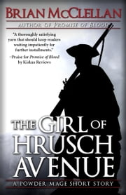 The Girl of Hrusch Avenue - A Powder Mage Short Story ebook by Brian McClellan