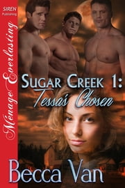 Sugar Creek 1: Tessa's Chosen ebook by Becca Van
