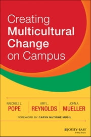Creating Multicultural Change on Campus ebook by Raechele L. Pope,Amy L. Reynolds,John A. Mueller,Caryn McTighe Musil