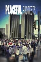 Peaceful Protests ebook by Michael Douglas Carlin
