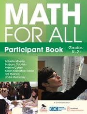 Math for All Participant Book (K–2) ebook by Babette Moeller,Barbara Dubitsky,Marvin Cohen,Karen Marschke-Tobier,Hal R. Melnick,Linda Metnetsky