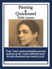 Passing & Quicksand - With linked Table of Contents ebook by Nella Larsen
