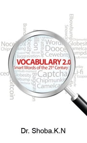 Vocabulary 2.0 - Smart Words of the 21st Century ebook by Dr.Shoba K.N