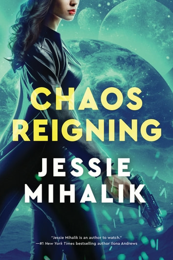 Chaos Reigning - A Novel ebook by Jessie Mihalik
