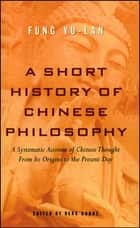 A Short History of Chinese Philosophy ebook by