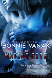 The Mating Rite (Big, Beautiful Werewolf) ebook by Bonnie Vanak