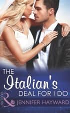 The Italian's Deal for I Do (Mills & Boon Modern) (Society Weddings, Book 1) ekitaplar by Jennifer Hayward