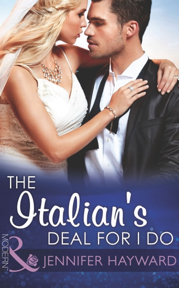 The Italian's Deal for I Do (Mills & Boon Modern) (Society Weddings, Book 1) ebook by Jennifer Hayward
