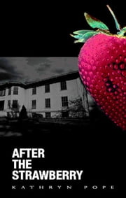 After the Strawberry ebook by Kathryn Pope