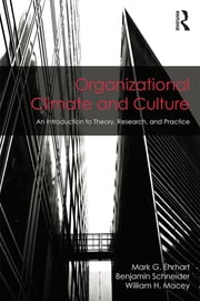Organizational Climate and Culture - An Introduction to Theory, Research, and Practice ebook by Mark G. Ehrhart,Benjamin Schneider,William H. Macey