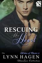 Rescuing His Heart ebook by Lynn Hagen