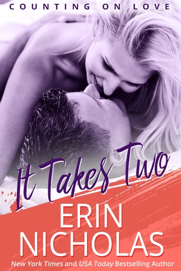 It Takes Two - Counting On Love, book two ebook by Erin Nicholas