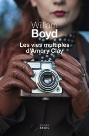 Les Vies multiples d'Amory Clay ebook by William Boyd