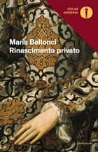 Rinascimento privato ebook by Maria Bellonci