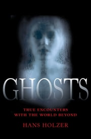 Ghosts ebook by Hans Holzer