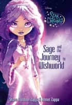 Star Darlings: Sage and the Journey to Wishworld ebook by Ahmet Zappa, Shana Muldoon Zappa