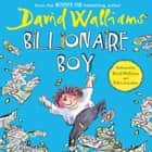 Billionaire Boy audiobook by David Walliams