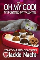 Oh My God! I've Poisoned My Valentine ebook by Jackie Nacht